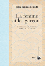 La femme et les garçons  - Jean-Jacques Fdida
