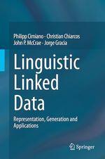 Linguistic Linked Data  - Jorge Gracia - Philipp Cimiano - John P. Mccrae - Christian Chiarcos