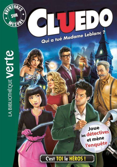 Cluedo T.13 ; qui a tué Madame Leblanc ?