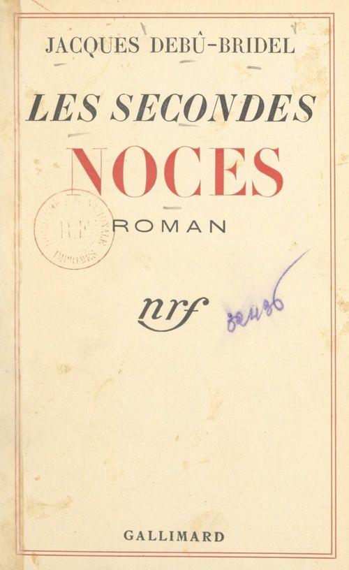 Les secondes noces  - Jacques Debu-Bridel
