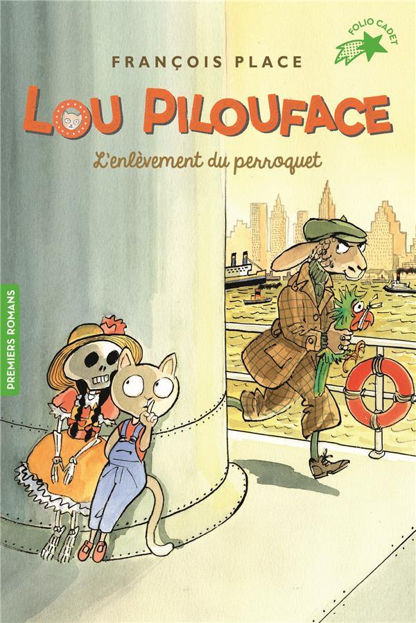 Lou Pilouface T.2 ; l'enlèvement du perroquet
