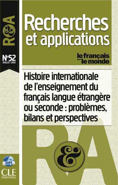 Recherches et applications n.52 ; histoire internationale de l'enseignement du francais langue etrangere ou seconde ; problemes, bilans et perspectives