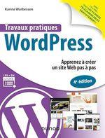 Travaux pratiques WordPress - 4e éd.  - Karine Warbesson