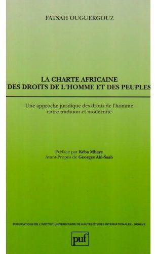 La charte africaine des droits de l'homme et des peuples ; une approche juridique des droits de l'homme entre tradition et modernité