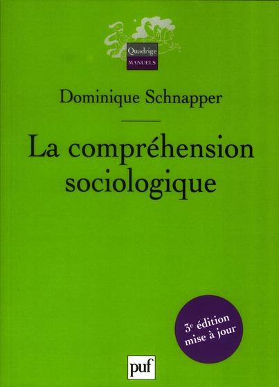 LA COMPREHENSION SOCIOLOGIQUE (2E EDITION)
