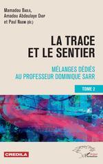 Vente EBooks : La trace et le sentier Tome 2  - Mamadou Badji - Paul Ngom - Amadou Abdoulaye Diop