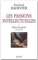 Les passions intellectuelles tome I  - Elisabeth Badinter