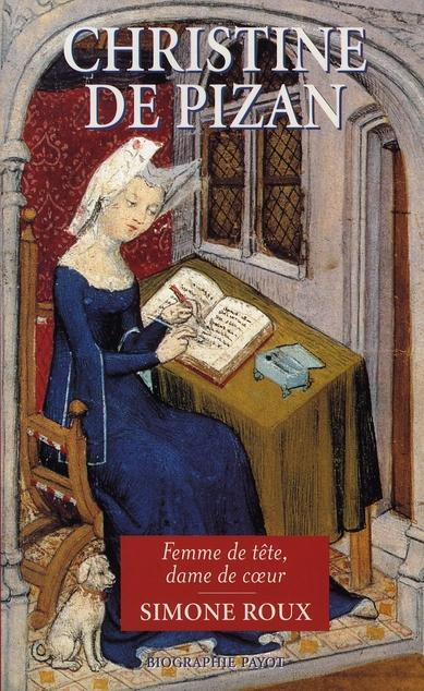 Christine de pisan ; femme de tête, dame de coeur