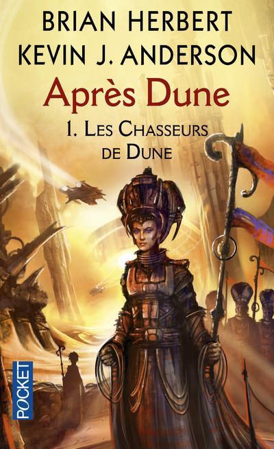 APRES DUNE T.1  -  LES CHASSEURS DE DUNE
