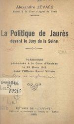 La politique de Jaurès devant le jury de la Seine  - Alexandre Zévaès