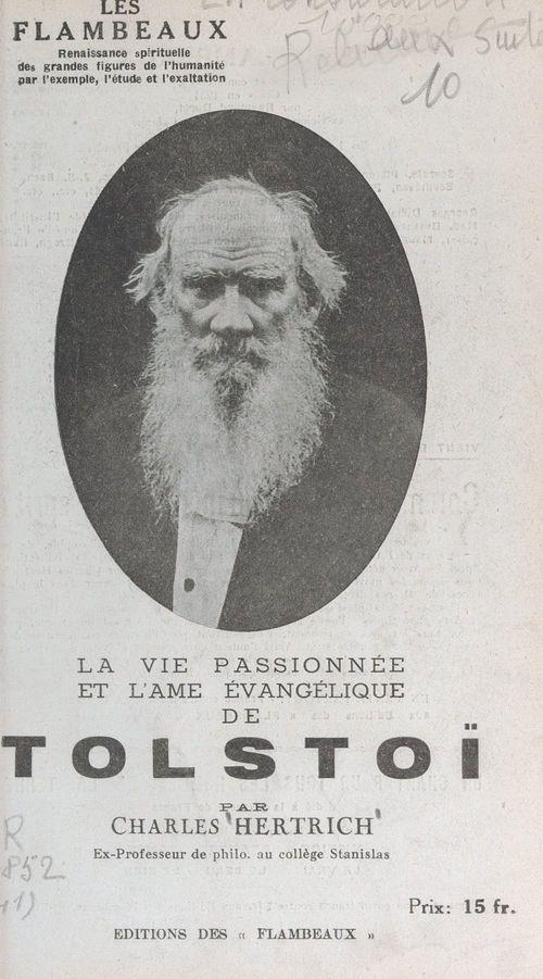 La vie passionnée et l'âme évangélique de Tolstoï
