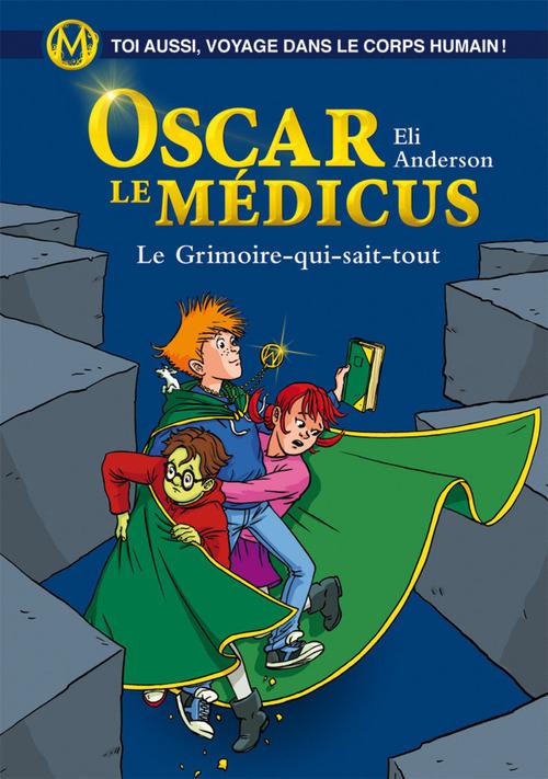 Oscar le Médicus - tome 03 - le grimoire qui sait tout