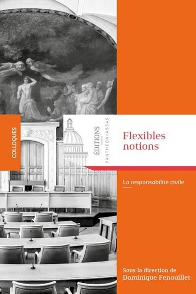 Flexibles notions ; la responsabilité civile
