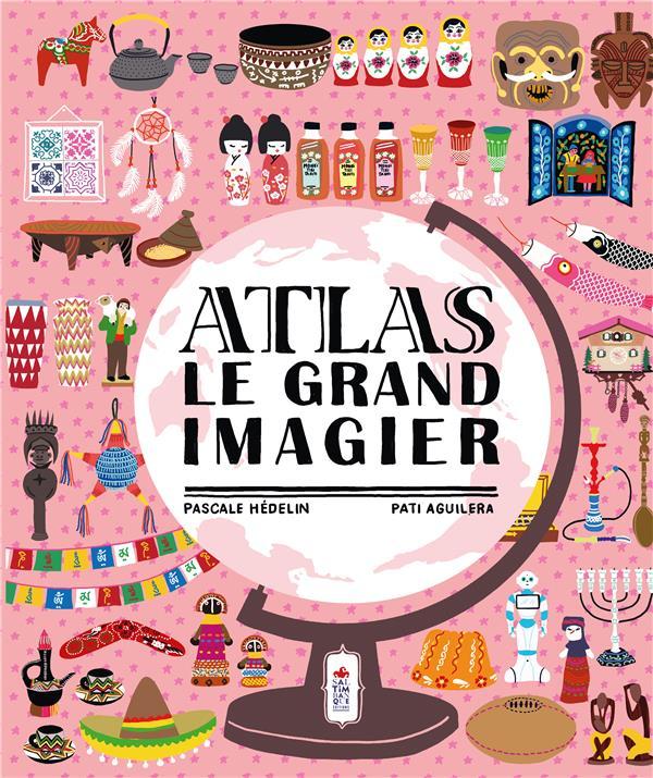 Atlas ; le grand imagier