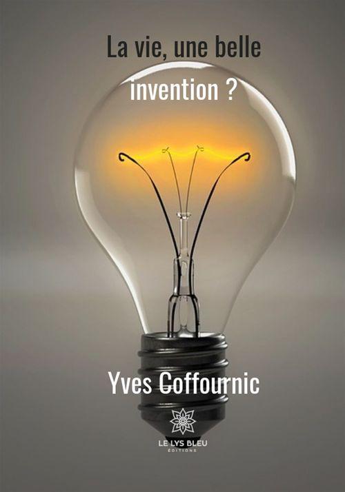 La vie, une si belle invention ?