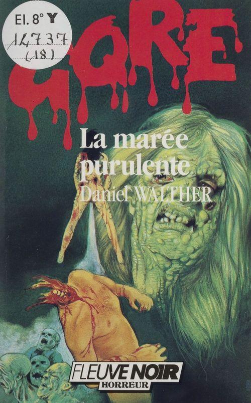 Gore : La Marée purulente
