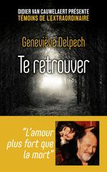 Vente Livre Numérique : Te retrouver  - Geneviève Delpech