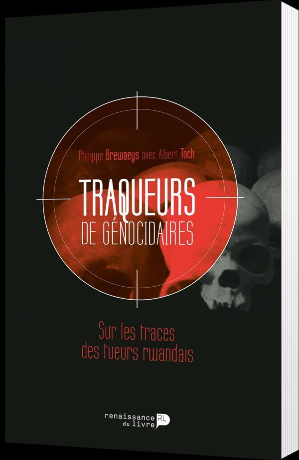 Traqueurs de génocidaires ; sur les traces des tueurs rwandais