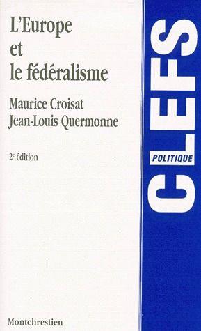 L'europe et le fédéralisme (2e édition)