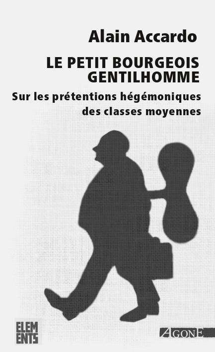 Le petit bourgeois gentilhomme ; sur les prétentions hégémoniques des classes moyennes