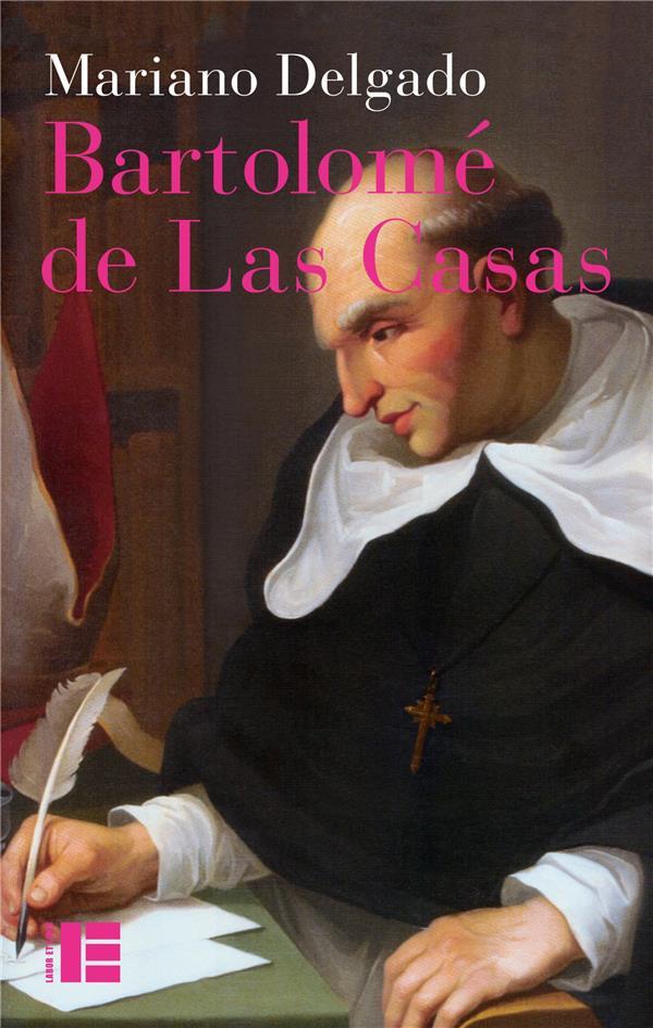 Bartolomé de Las Casas ; sa vie et son oeuvre en défense des Indiens