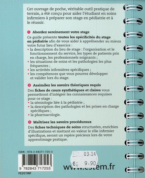 REUSSIR SON STAGE INFIRMIER ; en pédiatrie ; pathologies, conduites à tenir, pharmacologie + fiches techniques de soins