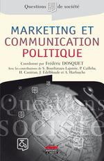 Vente Livre Numérique : Marketing et communication politique  - Stéphane Bourliataux-Lajoinie - Frédéric Dosquet - Patrice Cailleba - Herbert Castéran - Johanna Edelbloude - Antoine Harfouc