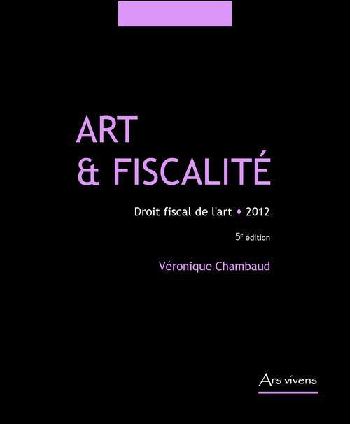 Art et fiscalité ; droit fiscal de l'art (5e édition)