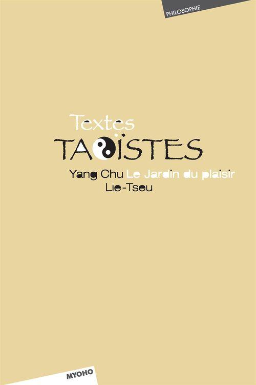 Textes taoïstes ; Lie Tseu, Yang Chu, le jardin du plaisir