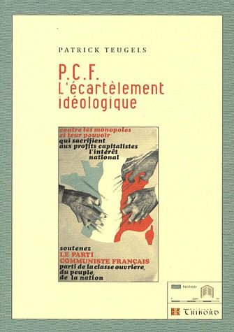 P.C.F. l'écartelement idéologique