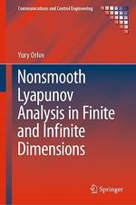 Nonsmooth Lyapunov Analysis in Finite and Infinite Dimensions  - Yury Orlov