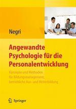 Angewandte Psychologie für die Personalentwicklung. Konzepte und Methoden für Bildungsmanagement, betriebliche Aus- und Weiterbi  - Christoph Negri