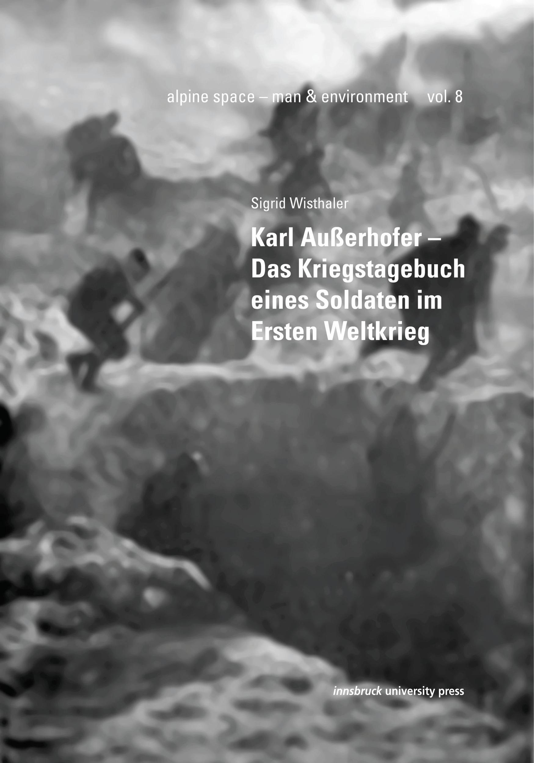 Karl Außerhofer - Das Kriegstagebuch eines Soldaten im Ersten Weltkrieg