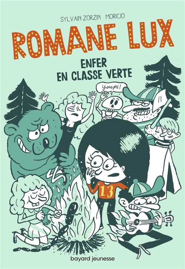 Romane Lux t.2 ; enfer en classe verte