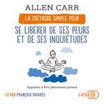 Vente AudioBook : La Méthode simple pour se libérer de ses peurs et de ses inquiétudes  - Allen CARR