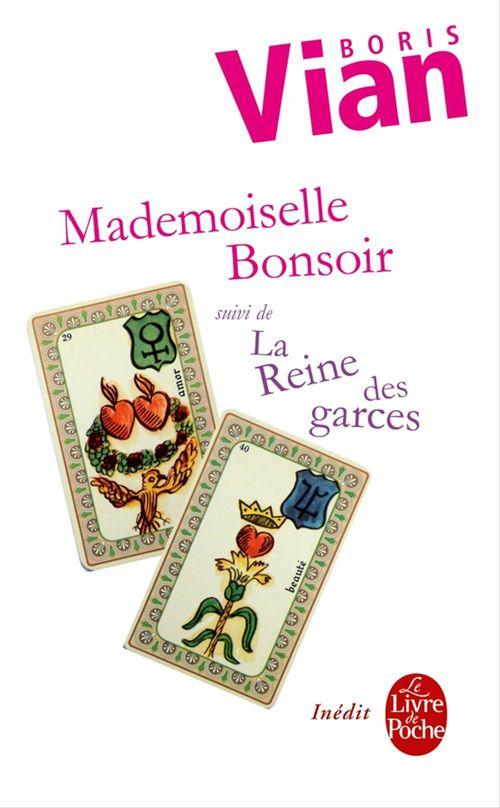 Mademoiselle Bonsoir suivi de La Reine des garces
