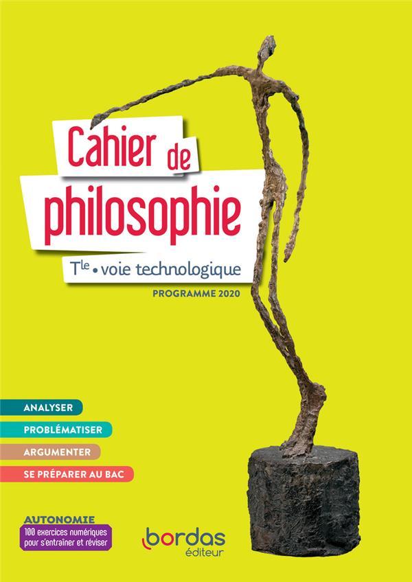 philosophie : terminale : voie technologique : cahier de l'élève