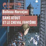 Vente AudioBook : Sans Atout et le cheval fantôme  - Boileau-Narcejac