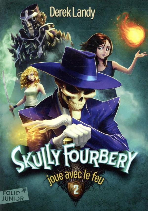 Skully Fourbery T.2 ; Skully Fourbery joue avec le feu