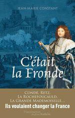 Vente Livre Numérique : C'était la Fronde  - Jean-Marie Constant