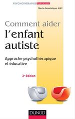 Vente EBooks : Comment aider l'enfant autiste - 3e éd.  - Marie Dominique AMY