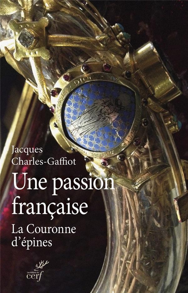 Une passion francaise - la couronne d'epines