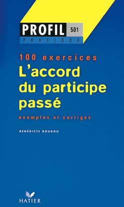 l'accord du participe passé ; 100 exercices