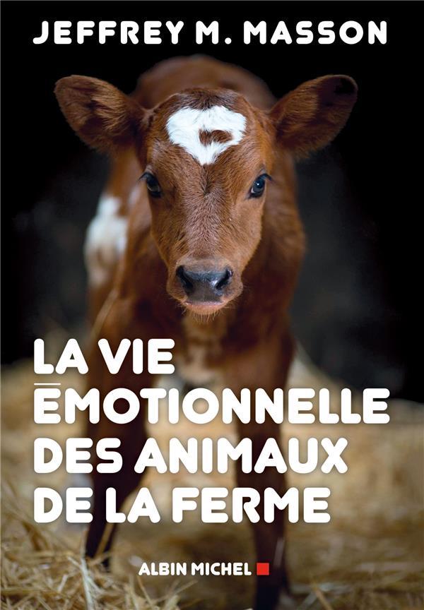 LA VIE EMOTIONNELLE DES ANIMAUX DE LA FERME