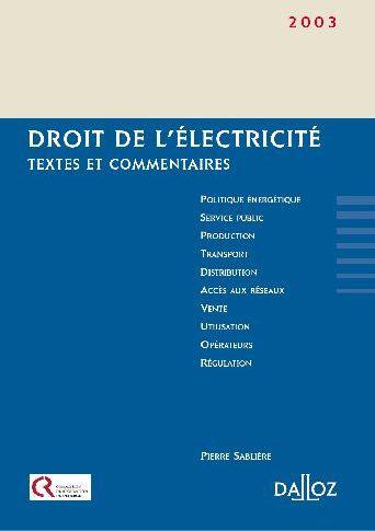 Droit De L'Electricite. Textes Et Commentaires - 1ere Ed. (Edition 2003)