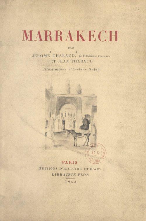 Marrakech  - Jérôme Tharaud  - Jean Tharaud