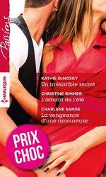 Vente Livre Numérique : Un irrésistible secret - L'amant de l'été - La vengeance d'une amoureuse  - Kathie DeNosky - Christine Rimmer