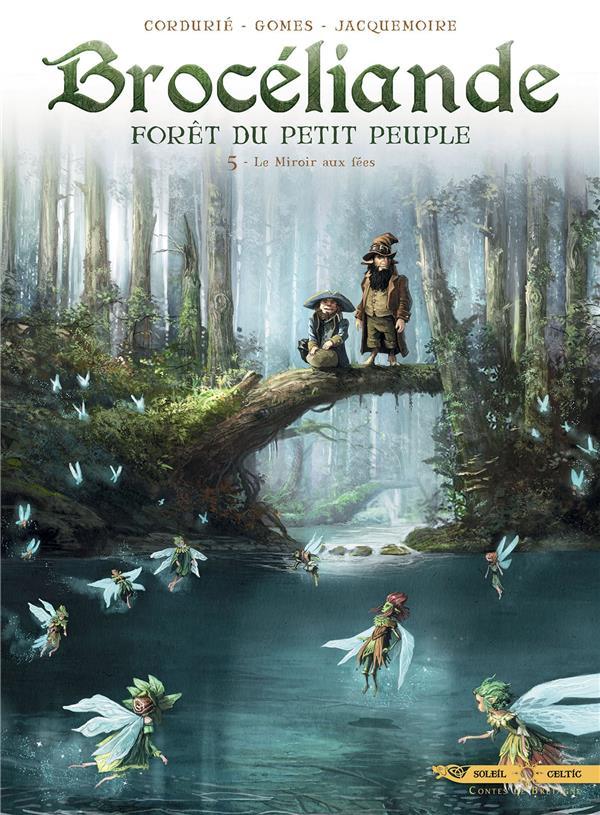 Brocéliande ; forêt du petit peuple T.5 ; le miroir aux fées