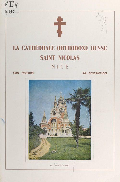 La cathédrale orthodoxe russe Saint Nicolas, Nice  - Emmanuel Fricero