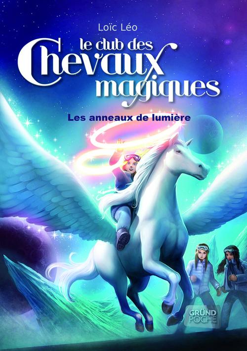 Le club des chevaux magiques t.9 ; les anneaux de lumière